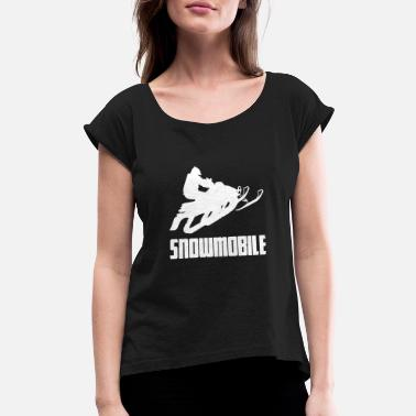 Winter Sports Snowmobile Winter Sports Snow - Women's Rolled Sleeve T-Shirt