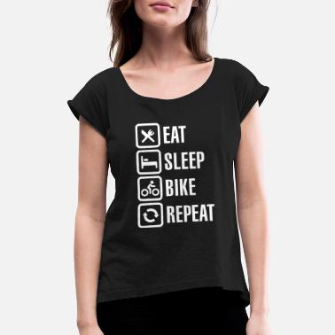Bike Life eat sleep bike repeat1 - Women's Roll Cuff T-Shirt