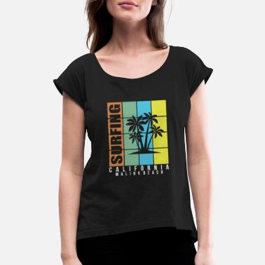 California Malibu surfing in California Malibu beach - Women's Roll Cuff T-Shirt