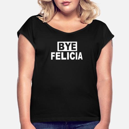 84f1b13daa8 Bye Felicia by RoejabZtx