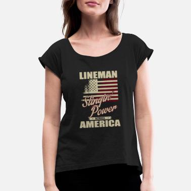 Power Lineman Clothing Lineman Slinging Power T Shirt - Women's Roll Cuff T-Shirt