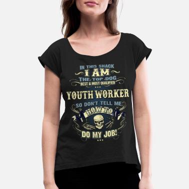 Youth Worker Youth Worker Shirts for Men, Job Shirt with Skull - Women's Roll Cuff T-Shirt