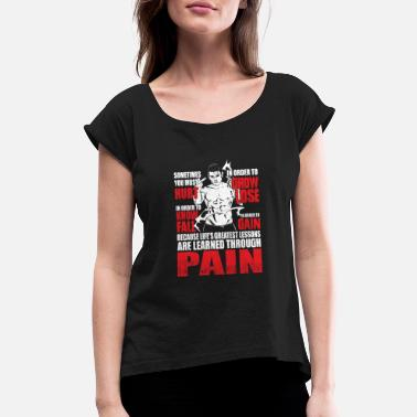 House Of Pain Pain - Greatest lessons are learned through pain - Women's Roll Cuff T-Shirt