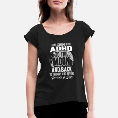 Symbols ADHD - I love someone with ADHD to the moon - Women's Rolled Sleeve T-Shirt
