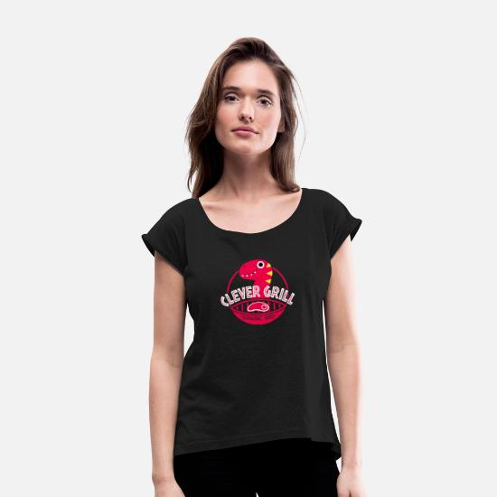 Game T-Shirts - Clever Grill - Women's Rolled Sleeve T-Shirt black