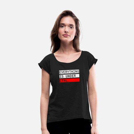 Undertale T-Shirts - Everything is under CTRL - Women's Rolled Sleeve T-Shirt black