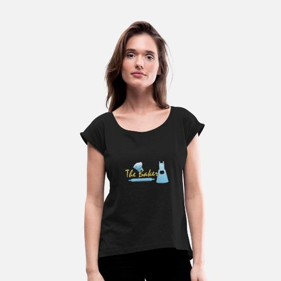 Bread T-Shirts - The baker - Women's Rolled Sleeve T-Shirt black