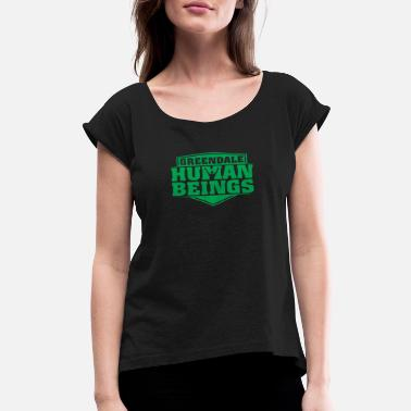 Being Human Design New Design Greendale Human Beings Best Seller - Women's Roll Cuff T-Shirt