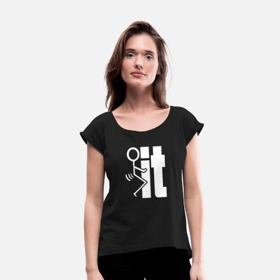 Stick Figure T-Shirts - FxxK IT Stick Figure - Women's Rolled Sleeve T-Shirt black