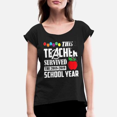 End This Teacher Survived 2018-2019 End School Year - Women's Rolled Sleeve T-Shirt