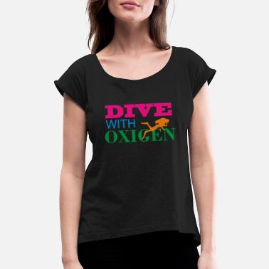 Scuba Diving Oxigen Diving reef divers - Women's Roll Cuff T-Shirt