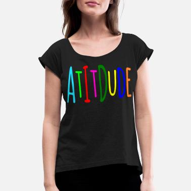 Quotes Attitude Attitude - Women's Rolled Sleeve T-Shirt