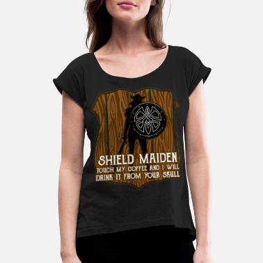 Shield Funny Viking Shield Maiden Don't Touch My Coffee - Women's Rolled Sleeve T-Shirt