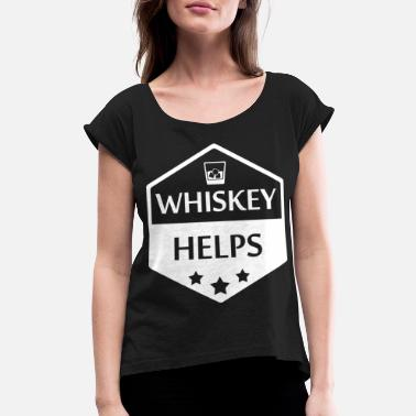 Liquor Whiskey Alcoholic Alcohol St. Patricks Day Irish - Women's Rolled Sleeve T-Shirt