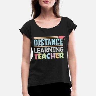 School Distance Learning Teacher School Nerd Funny Teache - Women's Rolled Sleeve T-Shirt