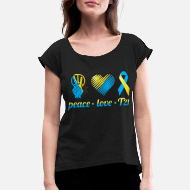 Teaching Peace Love T21 Down Syndrome Awareness Sped Teache - Women's Rolled Sleeve T-Shirt