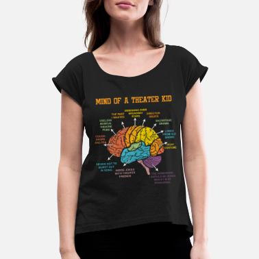 Stage Actor Brain Theatre Thater Acting Actress Gift - Women's Rolled Sleeve T-Shirt