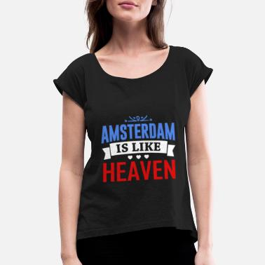 Holland Amsterdam Heaven on Earth Dutchman - Women's Rolled Sleeve T-Shirt
