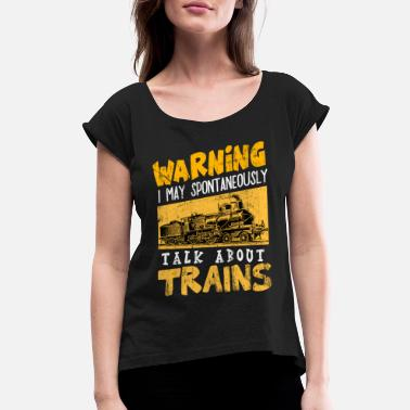 Railway Workers Freight Trains Locomotive Steam railway Railroad - Women's Roll Cuff T-Shirt