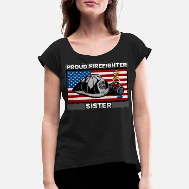 Ems Rescue Proud Firefighter Sister With My Hero Ribbon - Women's Roll Cuff T-Shirt