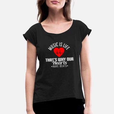 Our Lady Church Music Is Life Thats Why Our Hearts Beats - Women's Rolled Sleeve T-Shirt