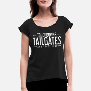 Tailgate Tailgates and Touchdowns - Women's Rolled Sleeve T-Shirt