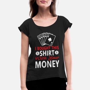 Champ Poker Casino Gambling Gift - Women's Rolled Sleeve T-Shirt