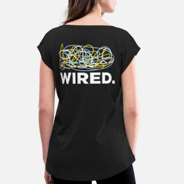 Wiring Diagram Wired! - Women's Rolled Sleeve T-Shirt