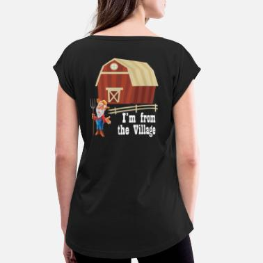 Village I'm from the village - village child - Women's Rolled Sleeve T-Shirt