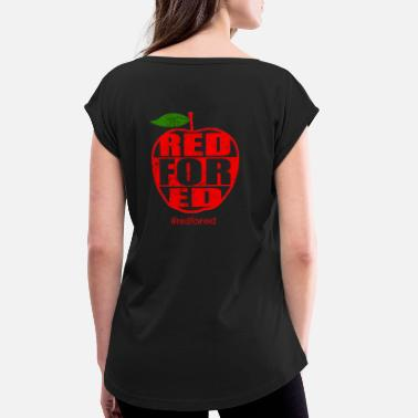 b745f6b0217f ... T-Shirt. from $23.95 · Red for Ed Teachers Strike - Women's Rolled  Sleeve ...