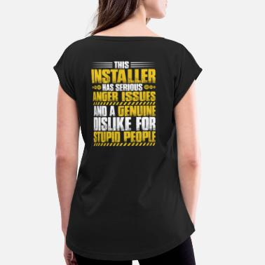 d51d4663 Installer - Installation - Anger Issues (Gift) - Women's Rolled.  Women's Rolled Sleeve T-Shirt
