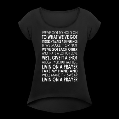 we ve got to hold onto what we ve got it doesn t m - Women's Roll Cuff T-Shirt