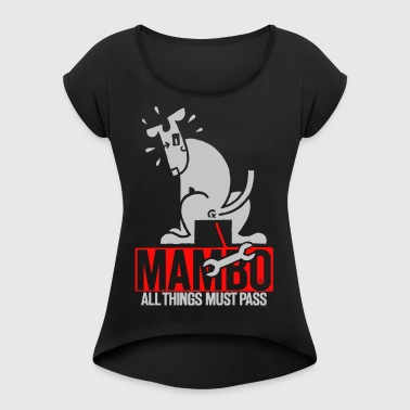 Mambo all things must pass - Women's Roll Cuff T-Shirt