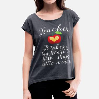 Big Heart Teacher - Women's Roll Cuff T-Shirt