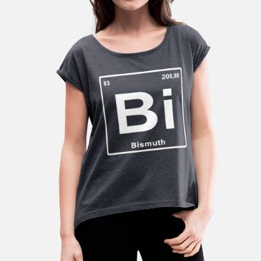 Sex Chemistry Bi Chemistry Elements - Women's Rolled Sleeve T-Shirt