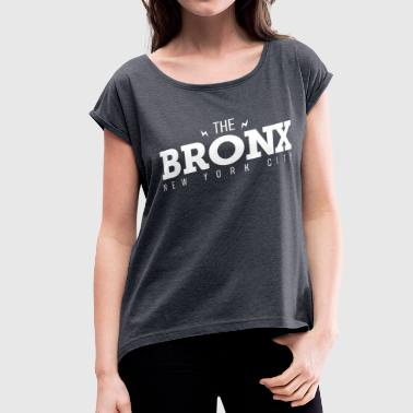 The Bronx Music New York - Women's Roll Cuff T-Shirt