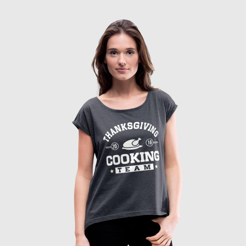 Thanksgiving Cooking Team - Women's Roll Cuff T-Shirt
