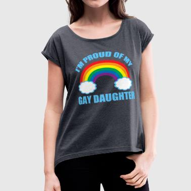 Gay Daughter Pride - Women's Roll Cuff T-Shirt