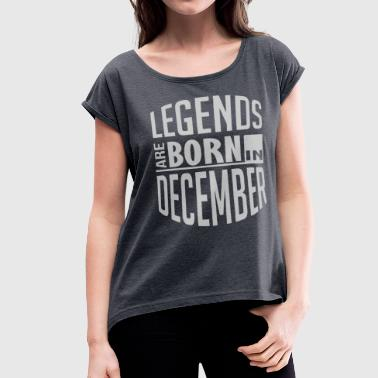 Legends december shirt - Women's Roll Cuff T-Shirt