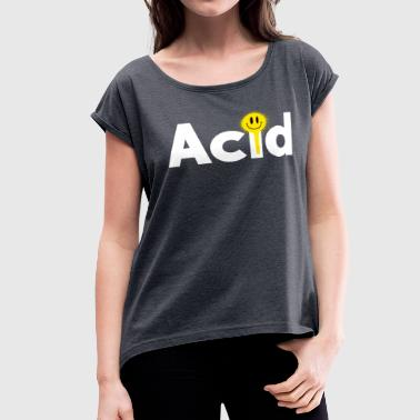 Acid Techno - Women's Roll Cuff T-Shirt