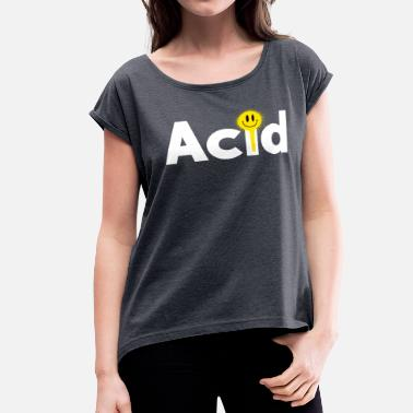 Acid Techno Acid Techno - Women's Roll Cuff T-Shirt