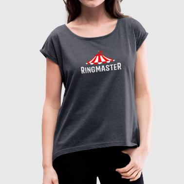 Circus Ringmaster Shirt Showman Costume Kids Women Men Gift - Women's Roll Cuff T-Shirt