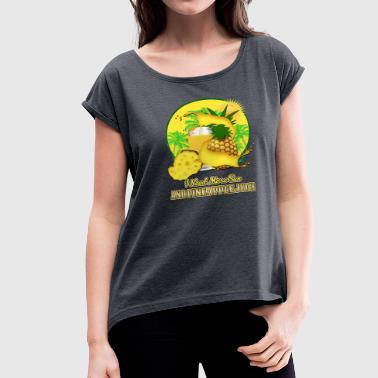 Juicehead I need more sun and pineapple juice - Women's Roll Cuff T-Shirt