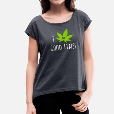 Weed Love Weed Love - Women's Roll Cuff T-Shirt