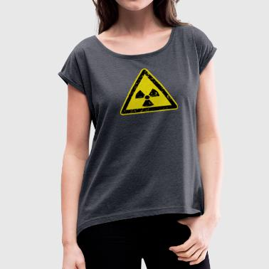 Radioactive - Women's Roll Cuff T-Shirt