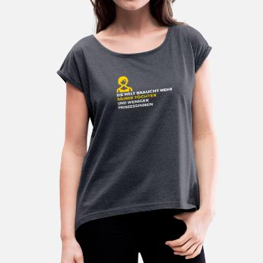 Robber Quotes The World Needs More Robbers Daughters! - Women's Roll Cuff T-Shirt