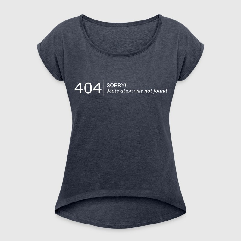 404 not found - Women's Roll Cuff T-Shirt