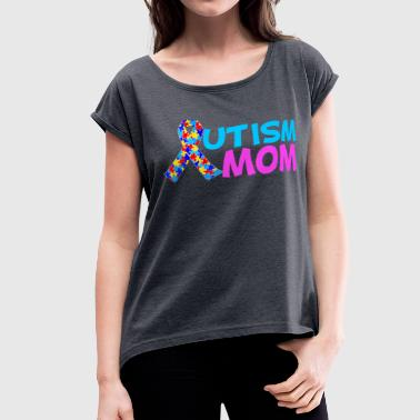 Cute Autism Autism Mom with Beautiful Awareness Ribbon - Women's Roll Cuff T-Shirt