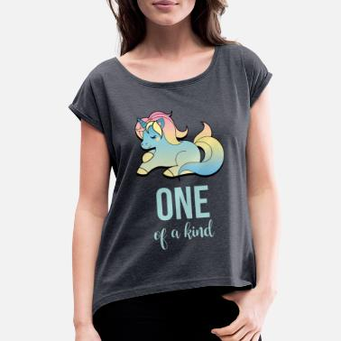 One Of A Kind One of a kind - Women's Rolled Sleeve T-Shirt
