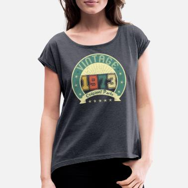 1973 vintage 1973 46th birthday gift - Women's Rolled Sleeve T-Shirt